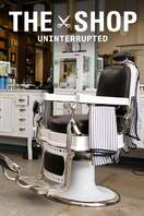 Poster of The Shop: Uninterrupted