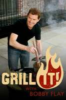 Poster of Grill It! with Bobby Flay